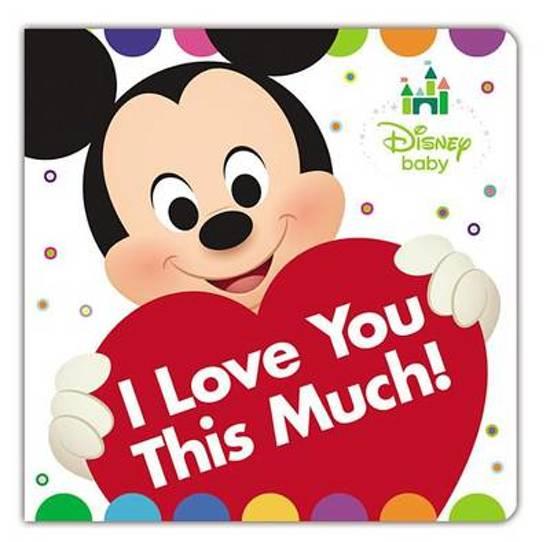 Bolcom Disney Baby I Love You This Much Nancy Parent
