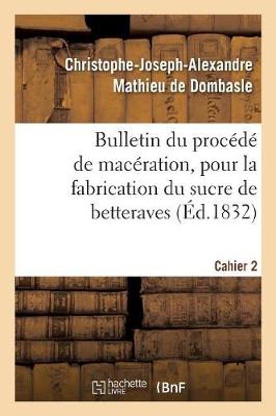 Bulletin Du Proc d de Mac ration, Pour La Fabrication Du Sucre de Betteraves. Cahier 2