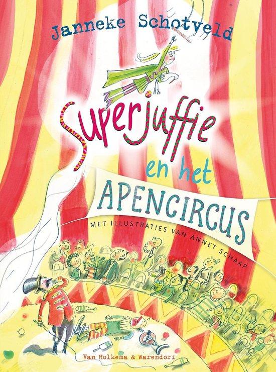 Boek cover Superjuffie 8 - Superjuffie en het apencircus van Janneke Schotveld (Hardcover)