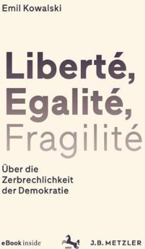Libert , Egalit , Fragilit
