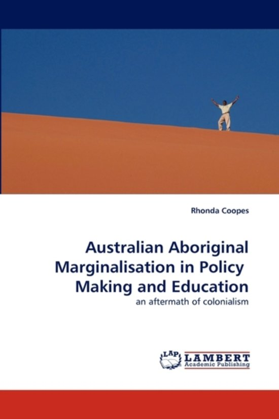 Australian Aboriginal Marginalisation in Policy Making and Education