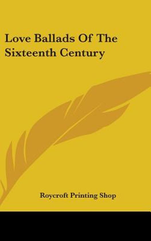 Love Ballads of the Sixteenth Century