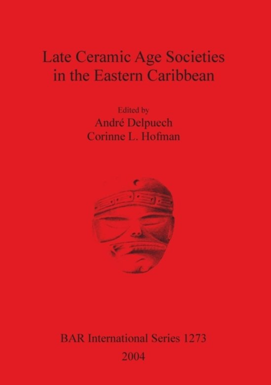 Late Ceramic Age Societies in the Eastern Caribbean