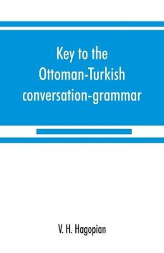 Key to the Ottoman-Turkish Conversation-Grammar
