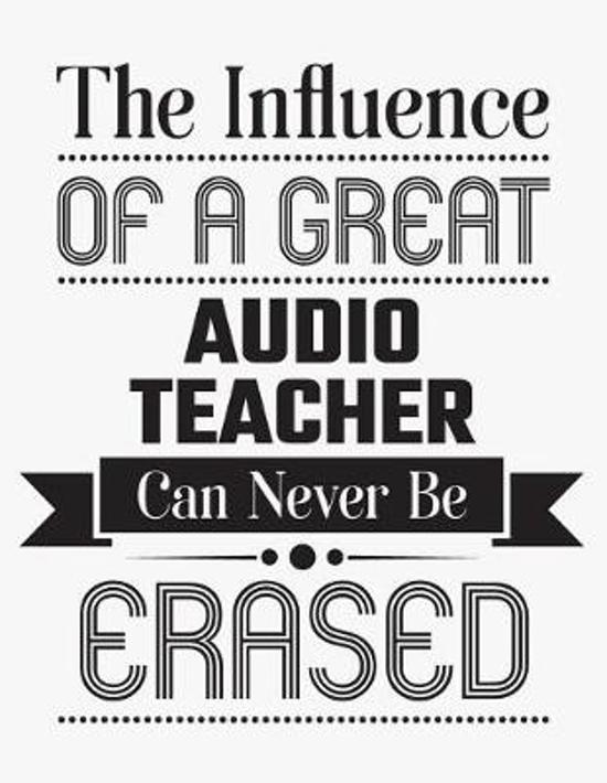 The Influence of a Great Audio Teacher Can Never Be Erased