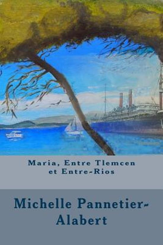 Maria, Entre Tlemcen Et Entre-Rios