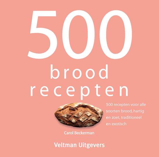 Boek cover 500 broodrecepten van Carol Beckerman (Hardcover)