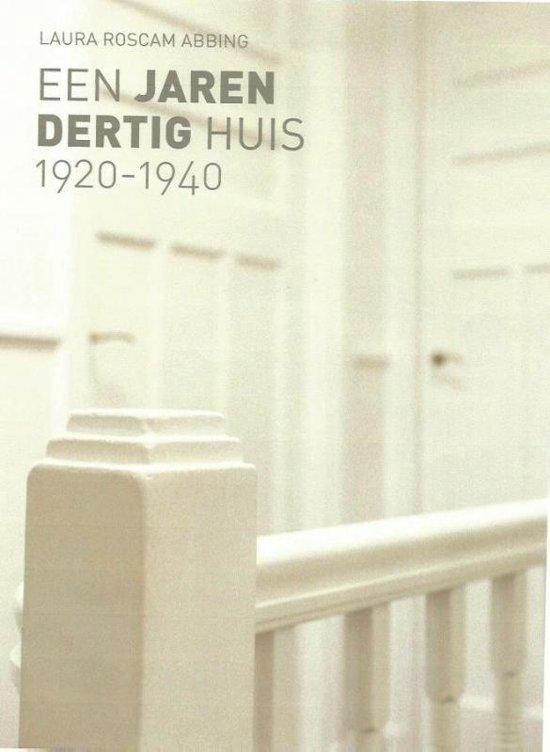 Stijlkenmerken van woonhuizen 2 - Een jaren dertig huis 1920-1940