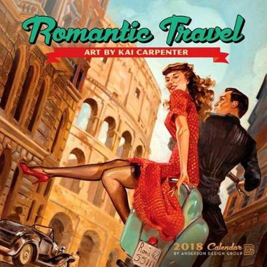 Romantic Travel 2018 Wall Calendar
