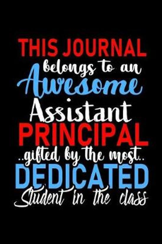 This Journal belongs to an Awesome Assistant Principal