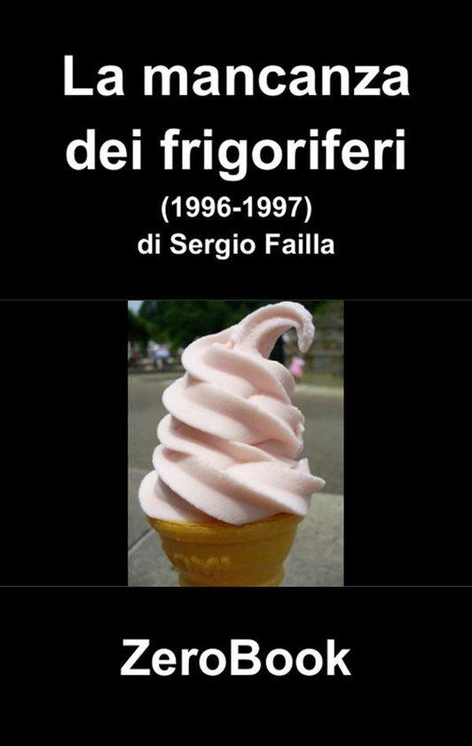 Bolcom La Mancanza Dei Frigoriferi Ebook Sergio Failla