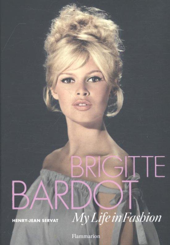 Boek cover Brigitte Bardot: My Life in Fashion van Henry-Jean Servat (Hardcover)