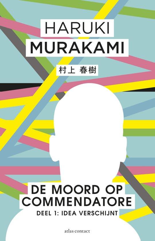 De Moord Op Commendatore Deel 1  - De Idea verschijnt - Haruki Murakami