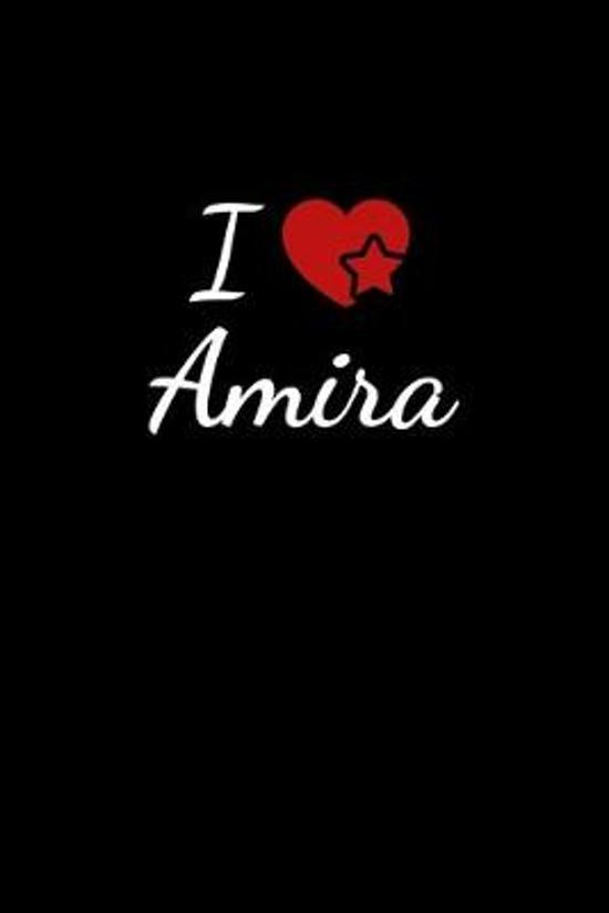 I love Amira: Notebook / Journal / Diary - 6 x 9 inches (15,24 x 22,86 cm), 150 pages. For everyone who's in love with Amira.