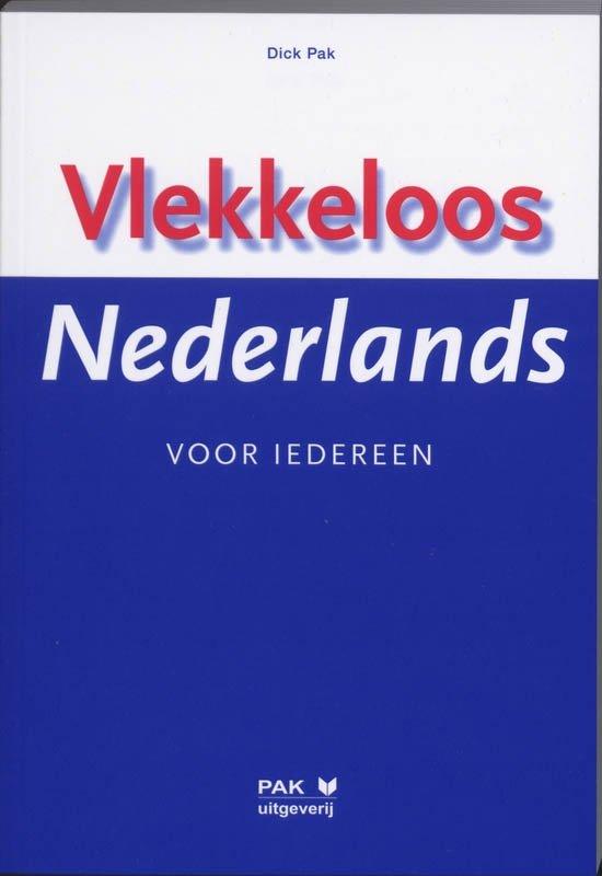 Boek cover Vlekkeloos Nederlands voor iedereen van Dick Pak (Paperback)