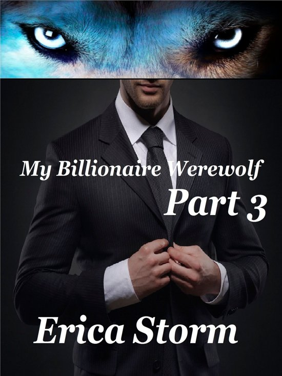 My Billionaire Werewolf (Part 3)