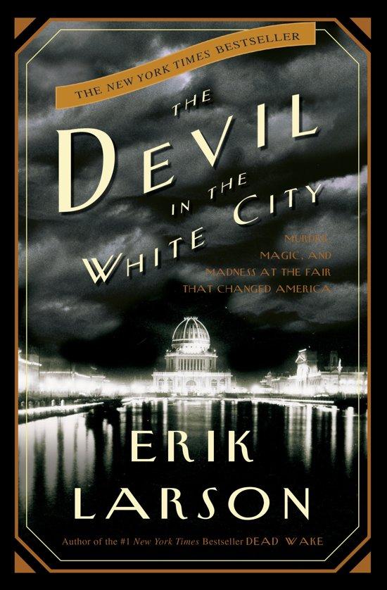 Boek cover The Devil in the White City van Erik Larson (Hardcover)