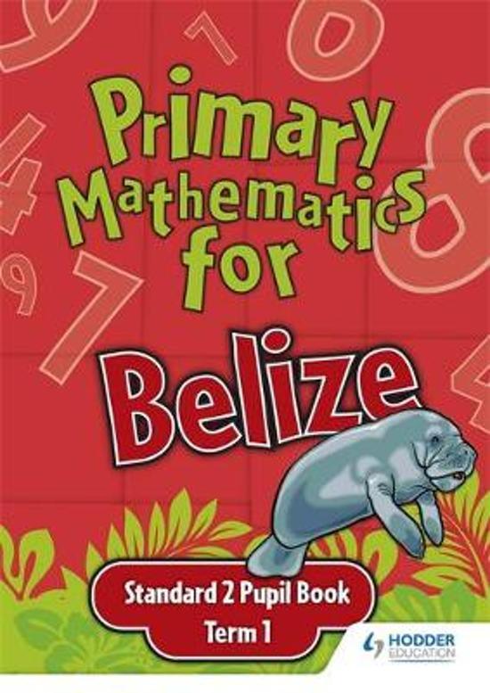 Primary Mathematics for Belize Standard 2 Pupil's Book Term 1