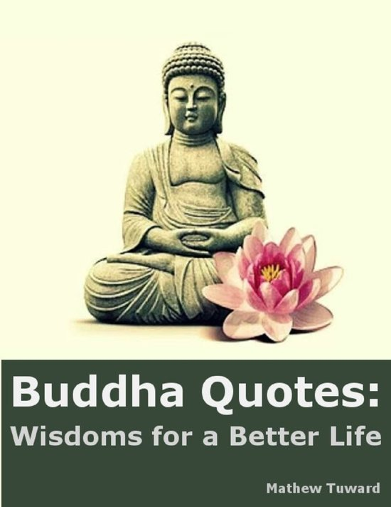 Bol Com Buddha Quotes Wisdoms For A Better Life Ebook Mathew
