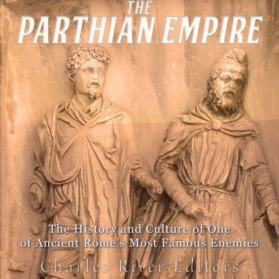 Boek cover Parthian Empire, The van Charles River Editors (Onbekend)
