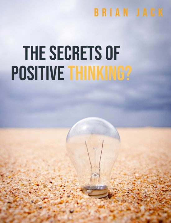 The Secrets Of Positive Thinking