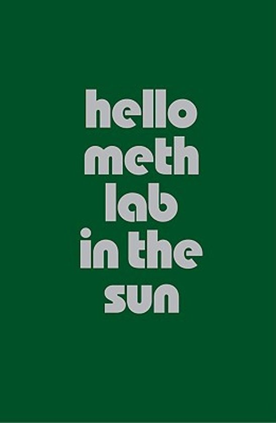 Hello Meth Lab in the Sun