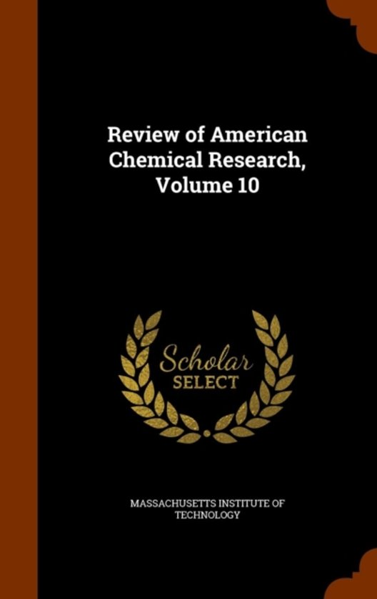 Review of American Chemical Research, Volume 10