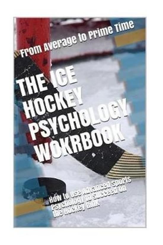 The Ice Hockey Psychology Workbook