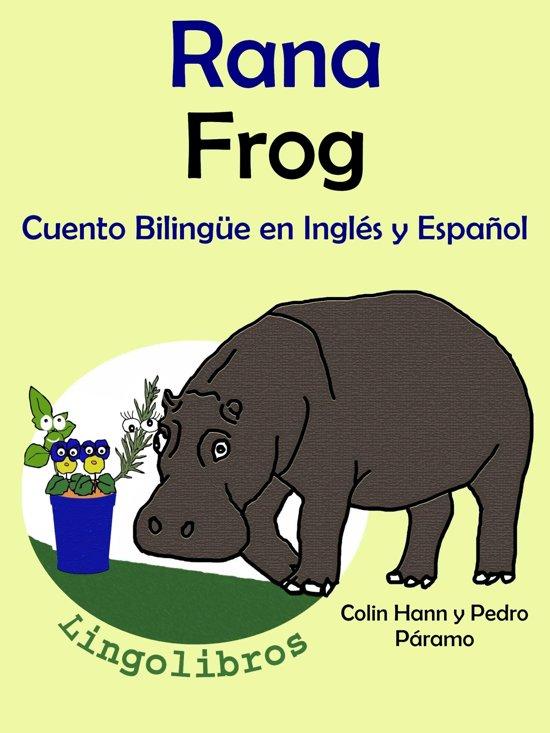 Cuento Bilingüe en Español e Inglés: Rana - Frog. Coleccion Aprender Inglés.