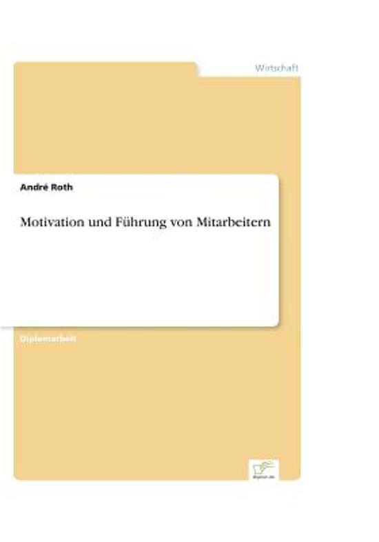 Motivation Und F hrung Von Mitarbeitern