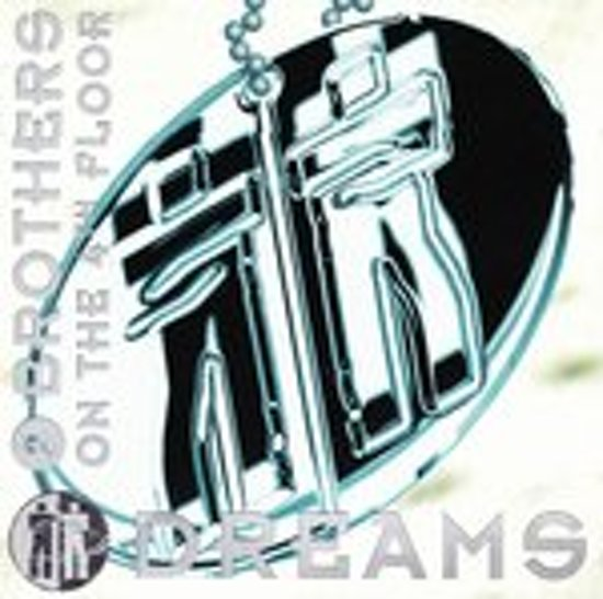 2 Brothers On The 4th Floor – Dreams