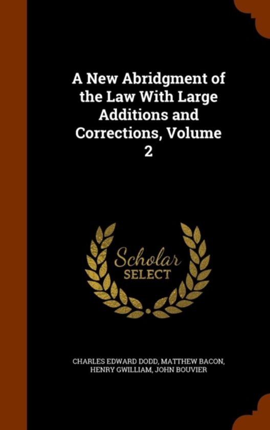 A New Abridgment of the Law with Large Additions and Corrections, Volume 2