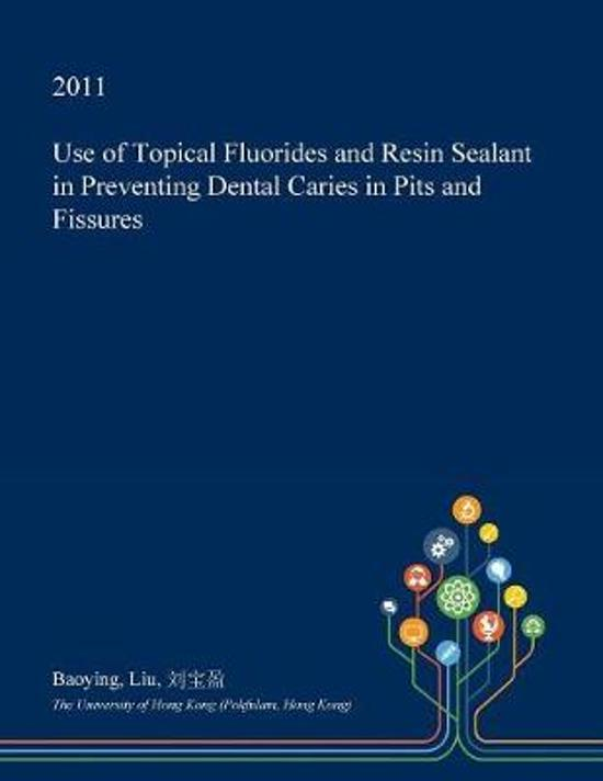 bol com | Use of Topical Fluorides and Resin Sealant in Preventing