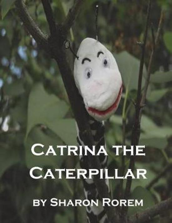 Catrina the Caterpillar
