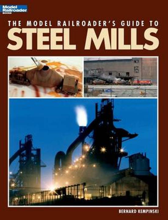 Model Railroader's Guide to Steel Mills