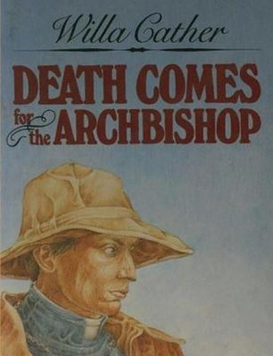 a summary of death comes for the archbishop by willa cather Essays and criticism on willa cather's death comes for the archbishop - death comes for the archbishop.