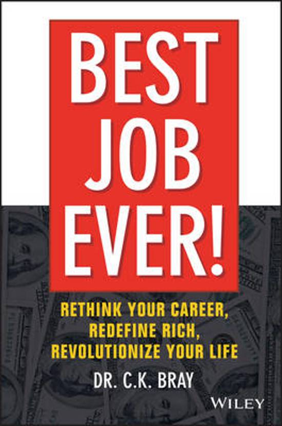 Best Job Ever! Rethink Your Career, Redefine Rich, Revolutionize Your Life