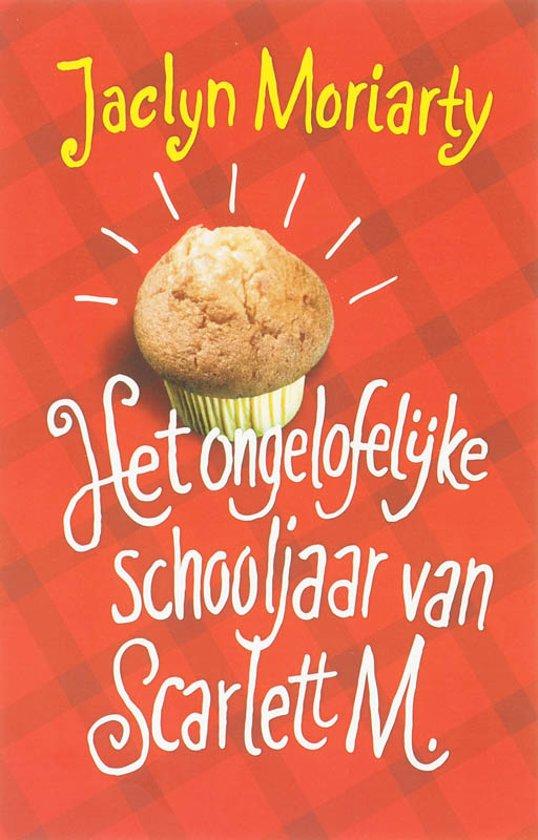 Het Ongelooflijke Schooljaar Van Scarlett M. - J. Moriarty pdf epub