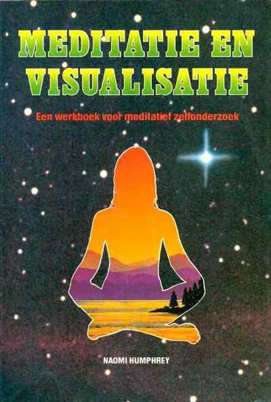 Meditatie en visualisatie - Een werkboek voor meditatief zelfonderzoek