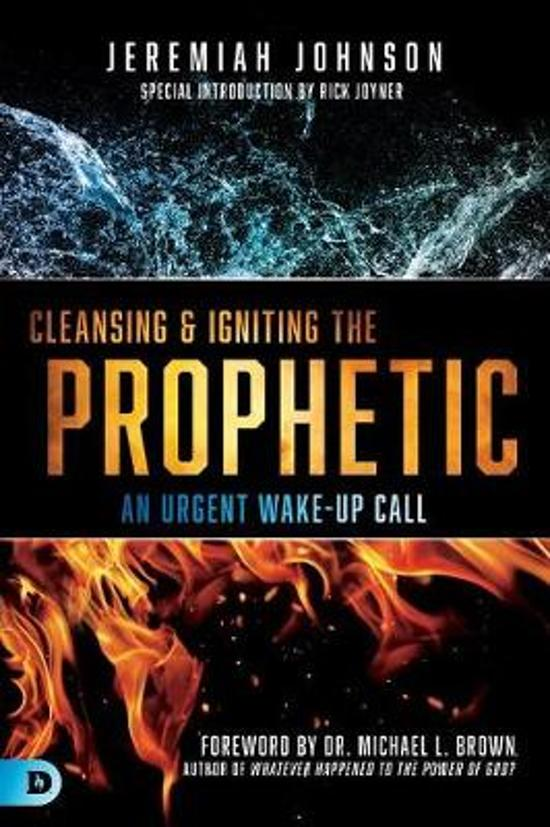 Cleansing and Igniting the Prophetic