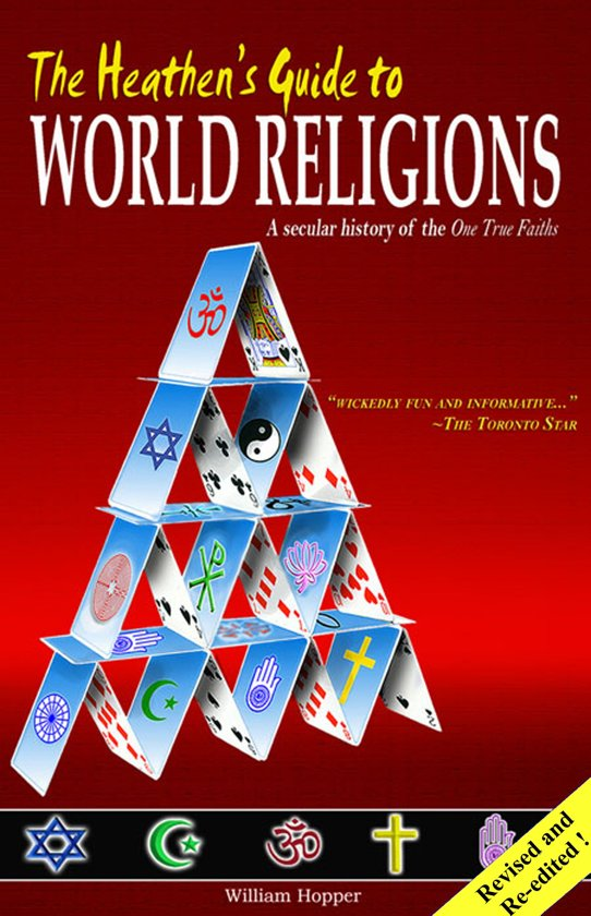 The Heathen's Guide to World Religions: A Secular History of the Many 'One True Faiths'