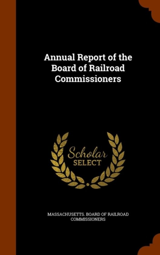 Annual Report of the Board of Railroad Commissioners