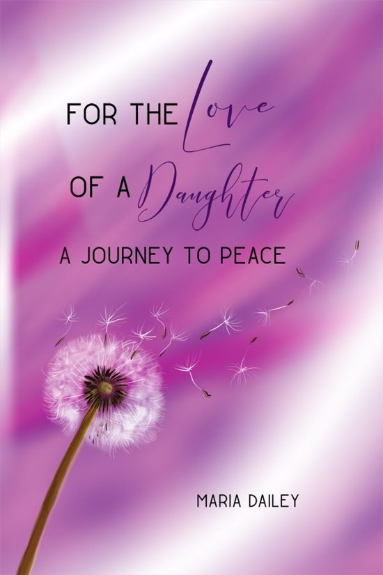 Bolcom For The Love Of A Daughter Ebook Maria Dailey