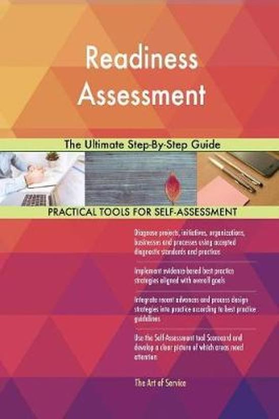 Readiness Assessment the Ultimate Step-By-Step Guide