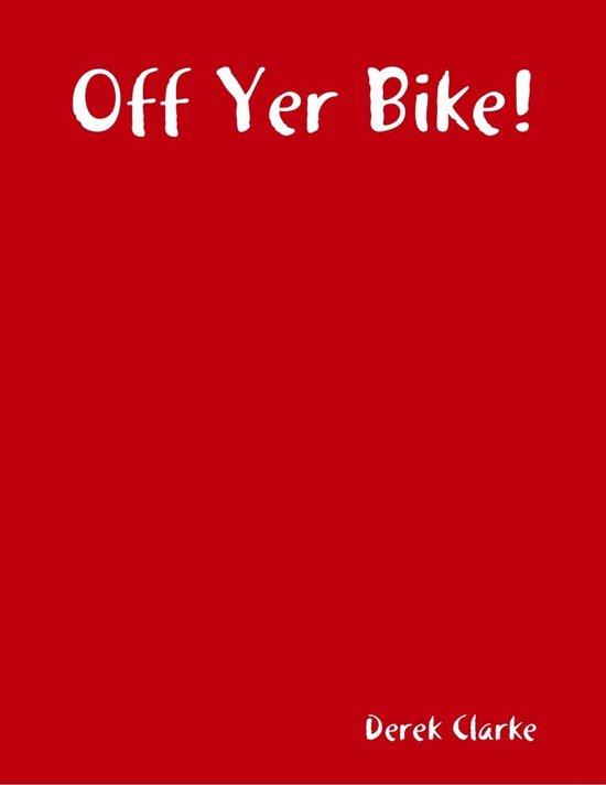 Off Yer Bike!