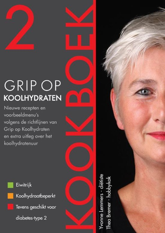 Boek cover Grip op Koolhydraten - Grip op Koolhydraten Kookboek 2 van Yvonne Lemmers (Paperback)