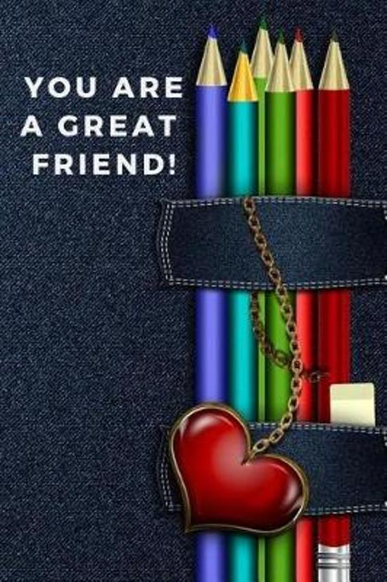You Are a Great Friend!