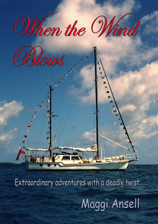When The Wind Blows, Extraordinary Adventures With A Deadly Twist