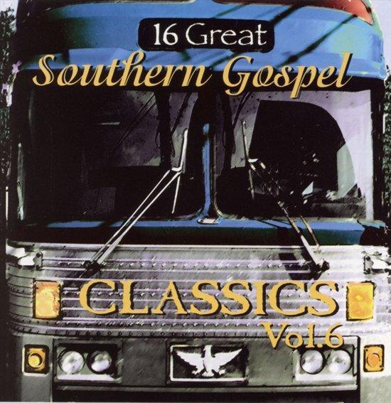 16 Great Southern Gospel Classics, Vol. 6