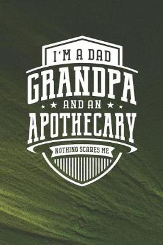 I'm A Dad Grandpa & An Apothecary Nothing Scares Me